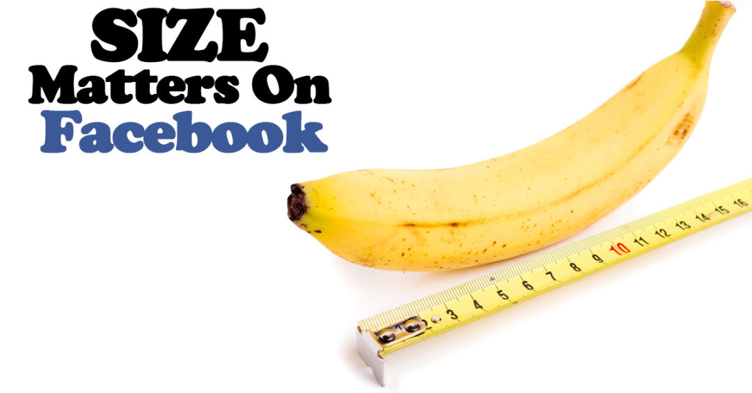 Size Matters On Facebook – At Least When It Comes To Your Images